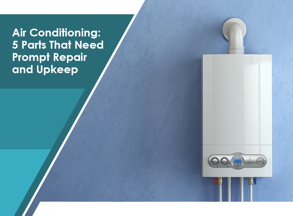 Air Conditioning: 5 parts that need prompt repair and upkeep
